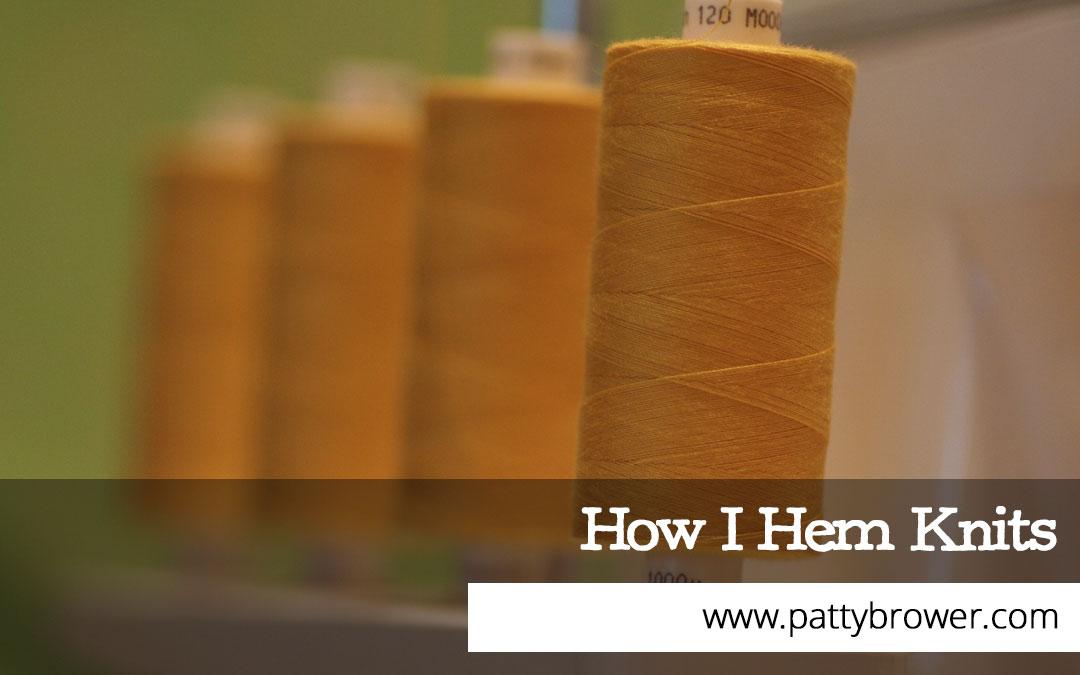 How I hem knits. Also a side trip to sergerland.
